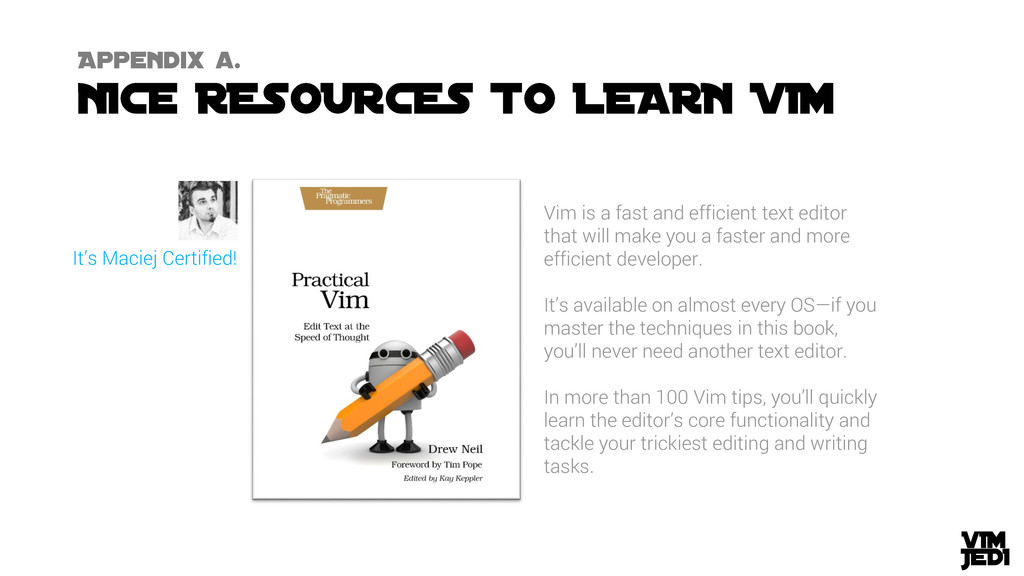 Vim is a fast and efficient text editor that wi...