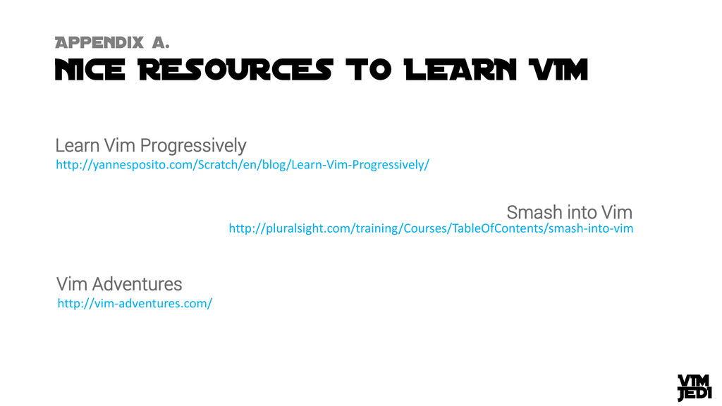 Learn Vim Progressively http://yannesposito.com...