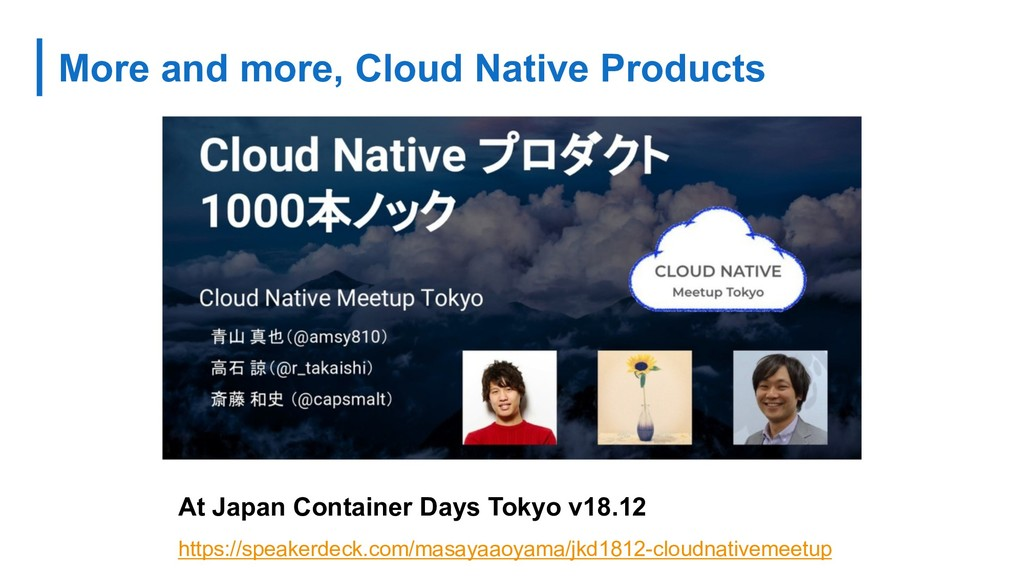 More and more, Cloud Native Products At Japan C...