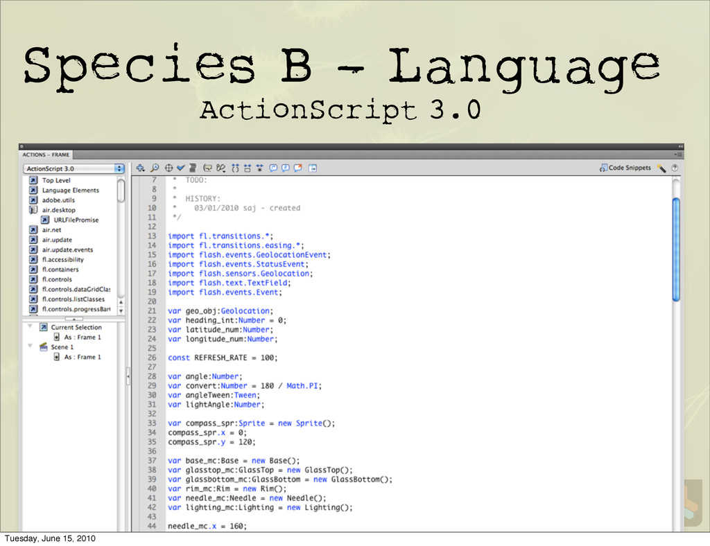 Species B - Language ActionScript 3.0 Tuesday, ...