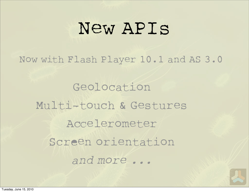 New APIs Now with Flash Player 10.1 and AS 3.0 ...