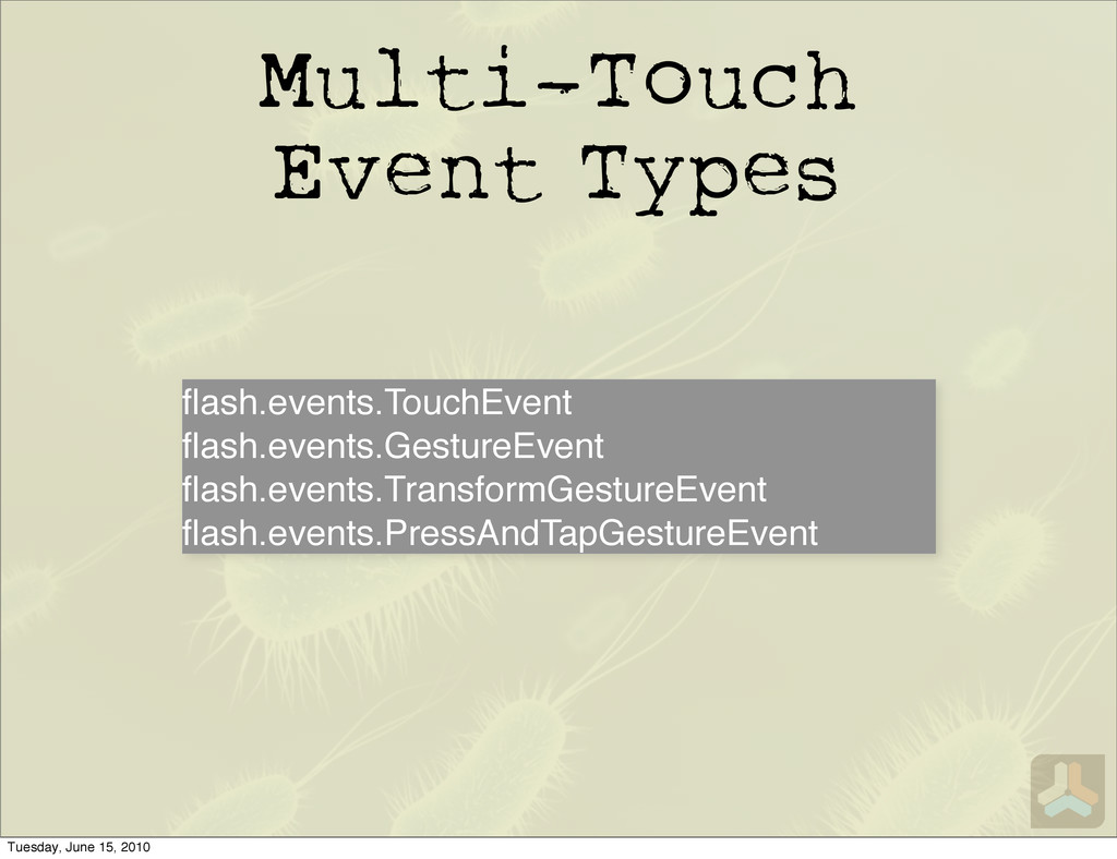 Multi-Touch Event Types flash.events.TouchEvent ...