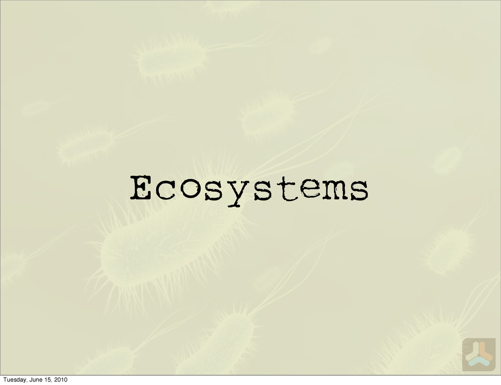 Ecosystems Tuesday, June 15, 2010