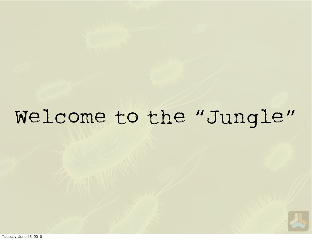 "Welcome to the ""Jungle"" Tuesday, June 15, 2010"