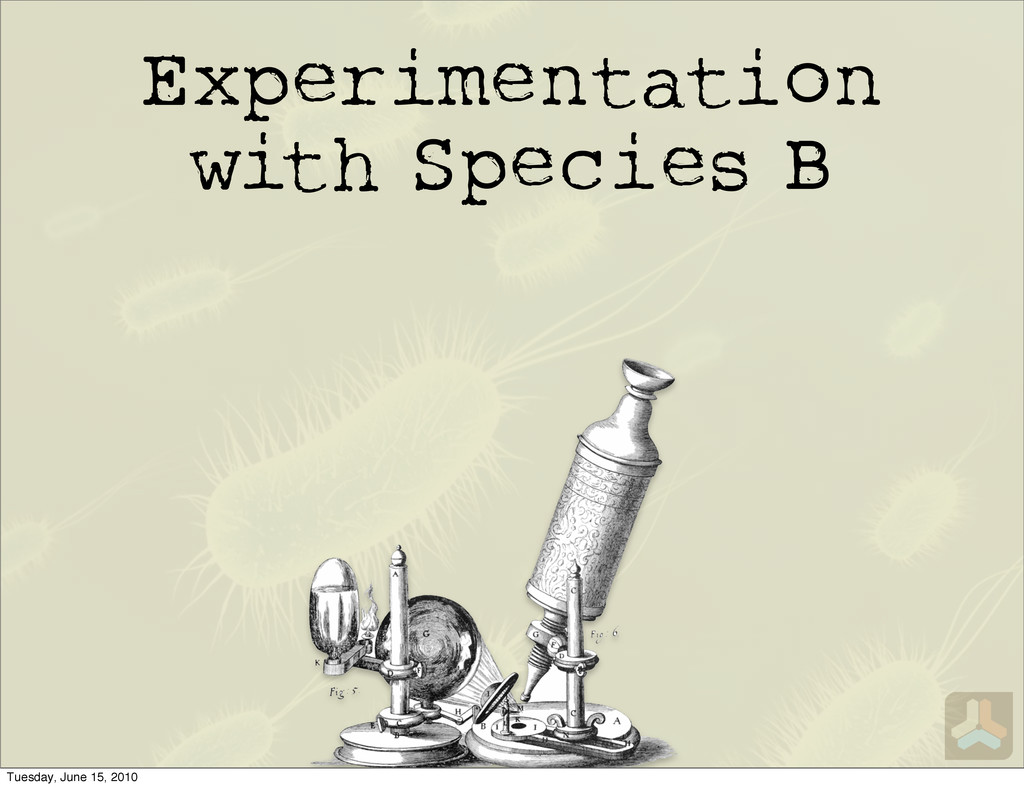 Experimentation with Species B Tuesday, June 15...