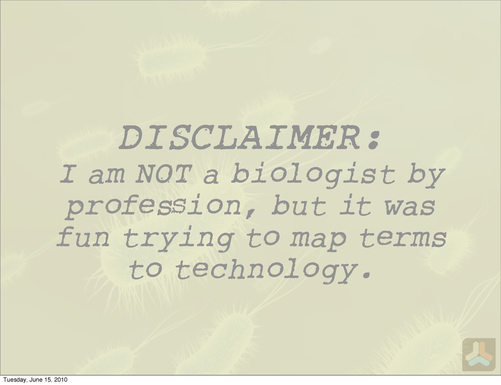 DISCLAIMER: I am NOT a biologist by profe ion, ...