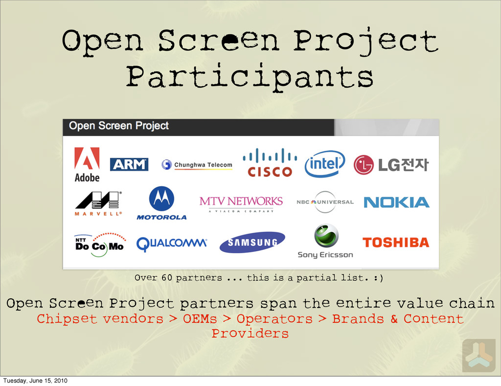 Open Scr n Project partners span the entire val...