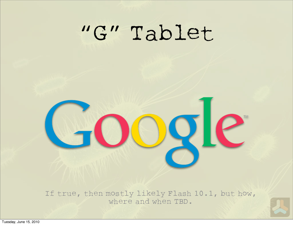 """G"" Tablet If true, then mostly likely Flash 10..."