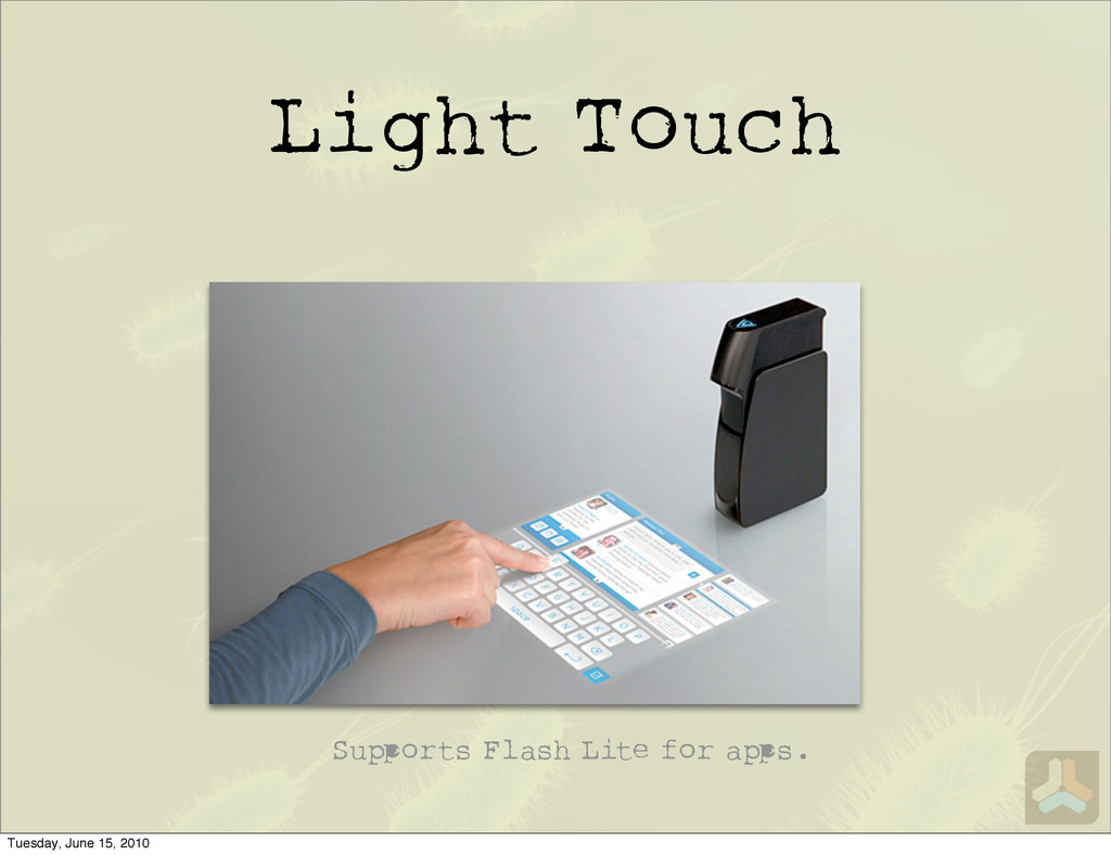 Light Touch Su orts Flash Lite for a s. Tuesday...
