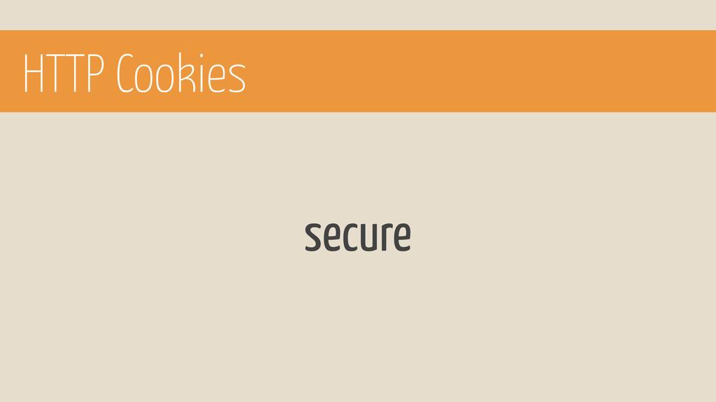 HTTP Cookies secure