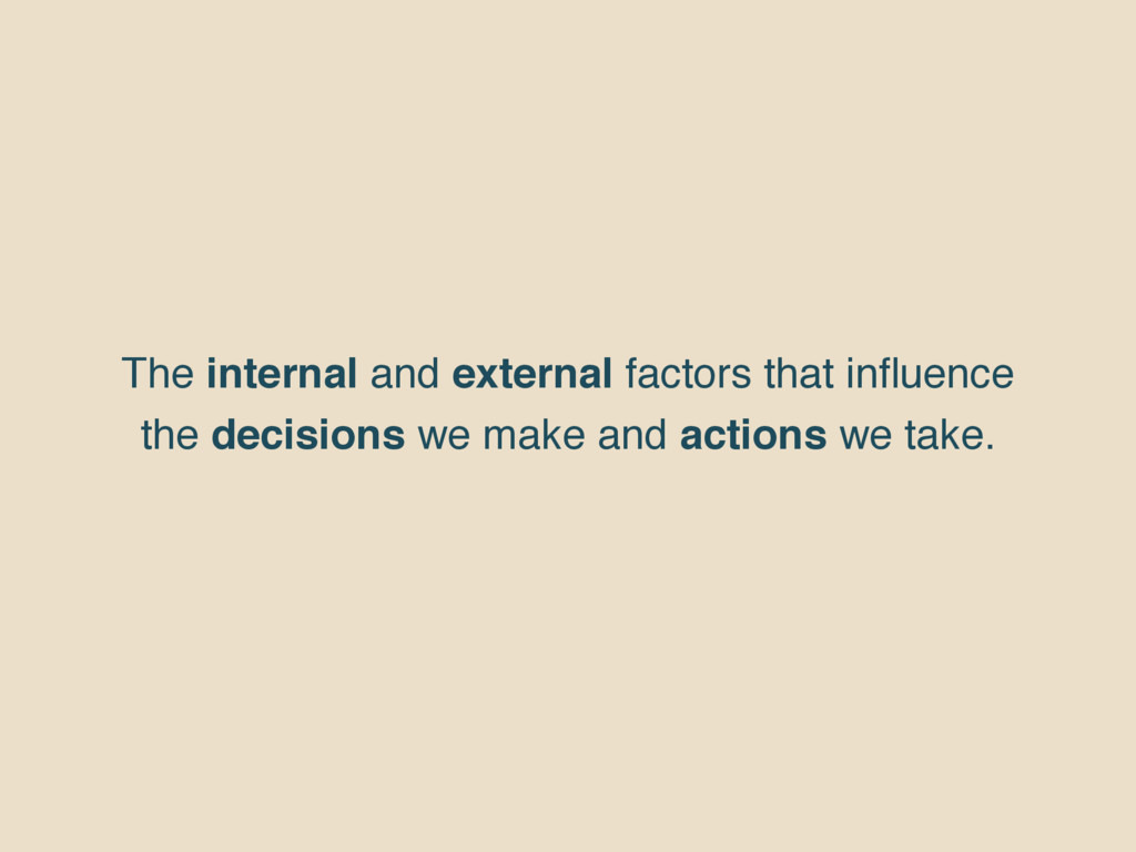 The internal and external factors that influence...