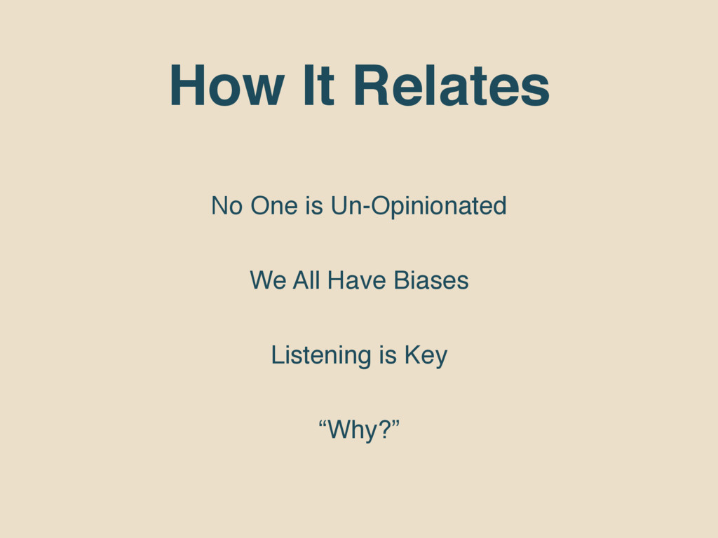 How It Relates No One is Un-Opinionated We All ...