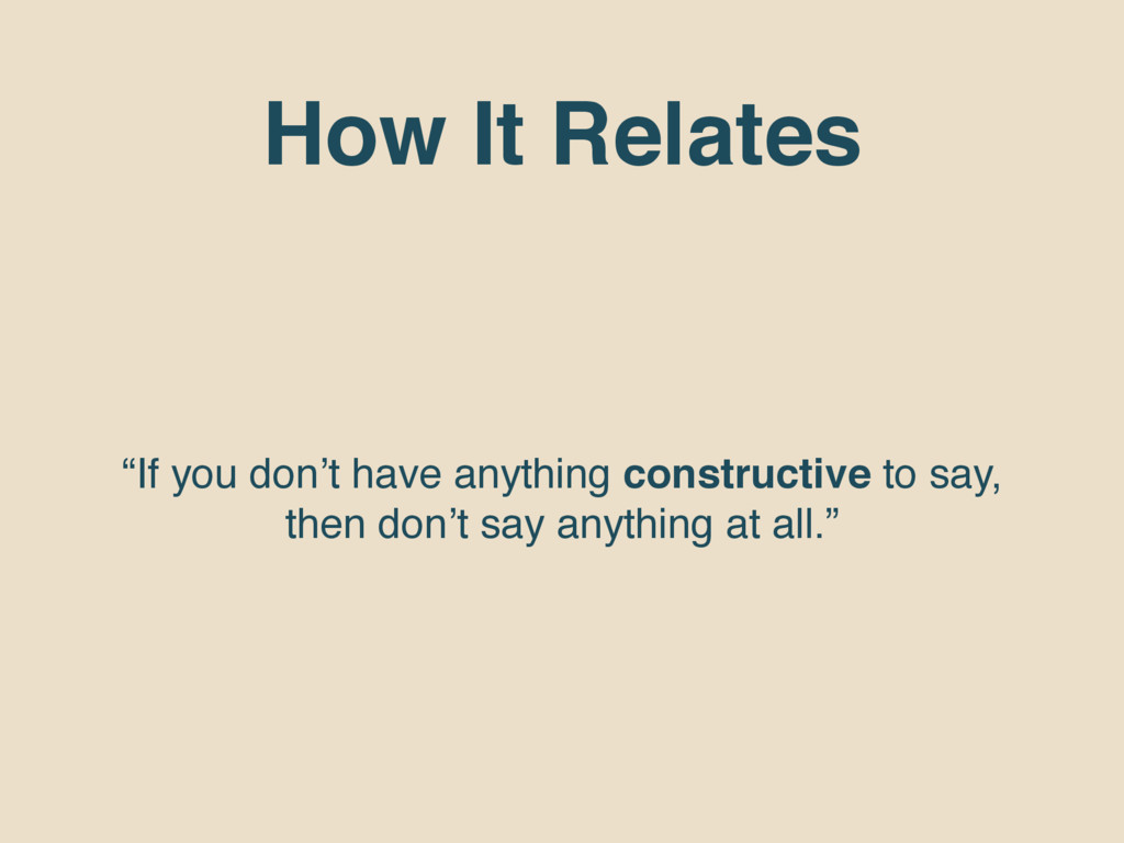 """How It Relates """"If you don't have anything cons..."""