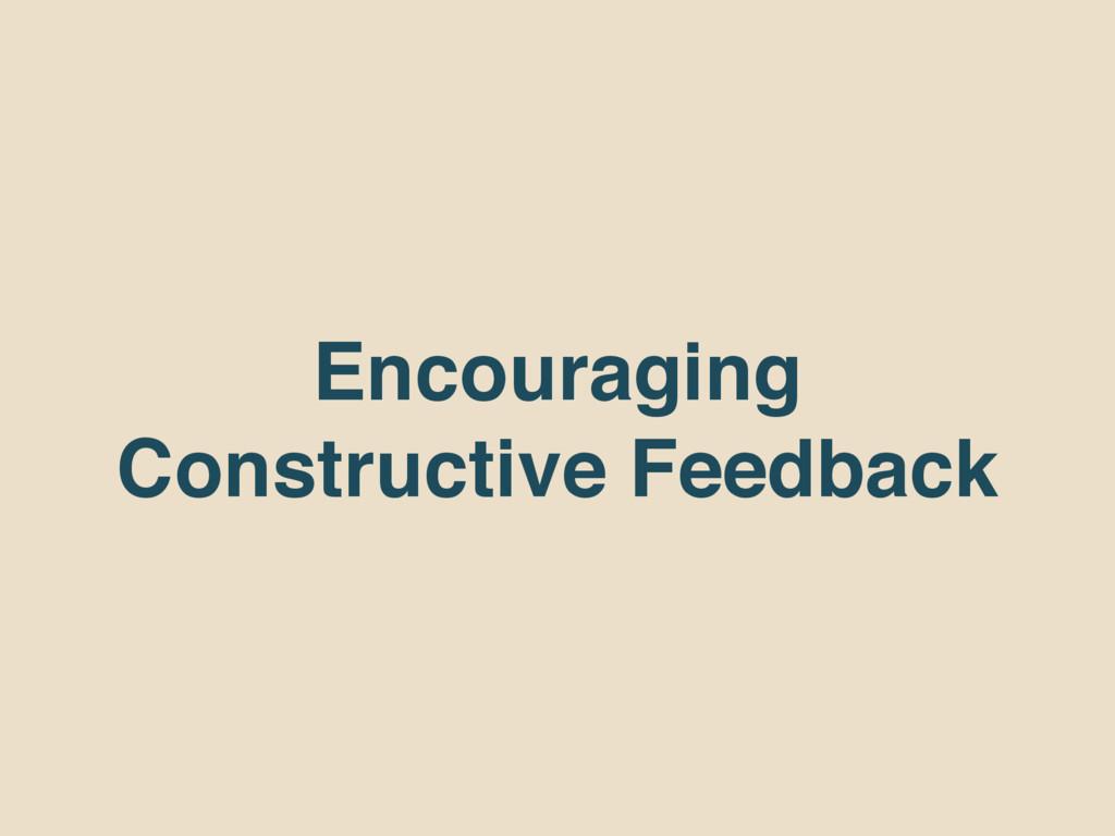 Encouraging Constructive Feedback