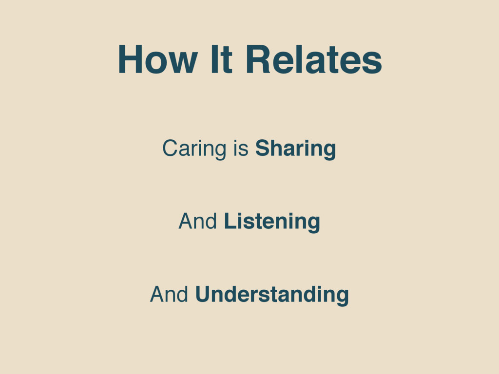 How It Relates Caring is Sharing And Listening ...