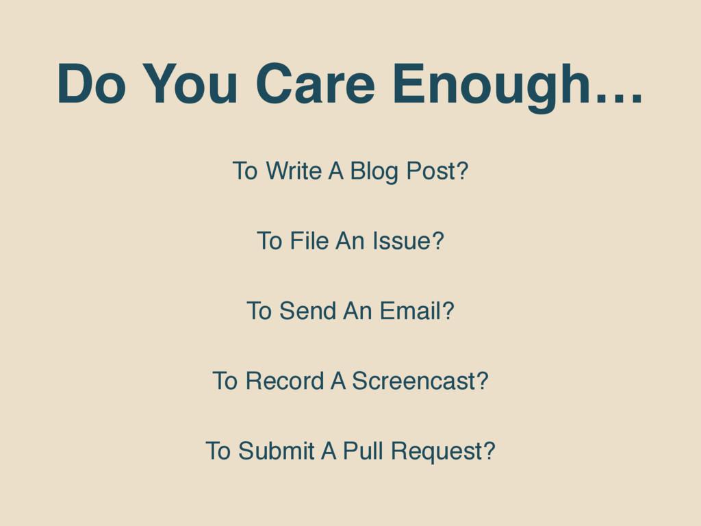 Do You Care Enough… To Write A Blog Post? To Fi...