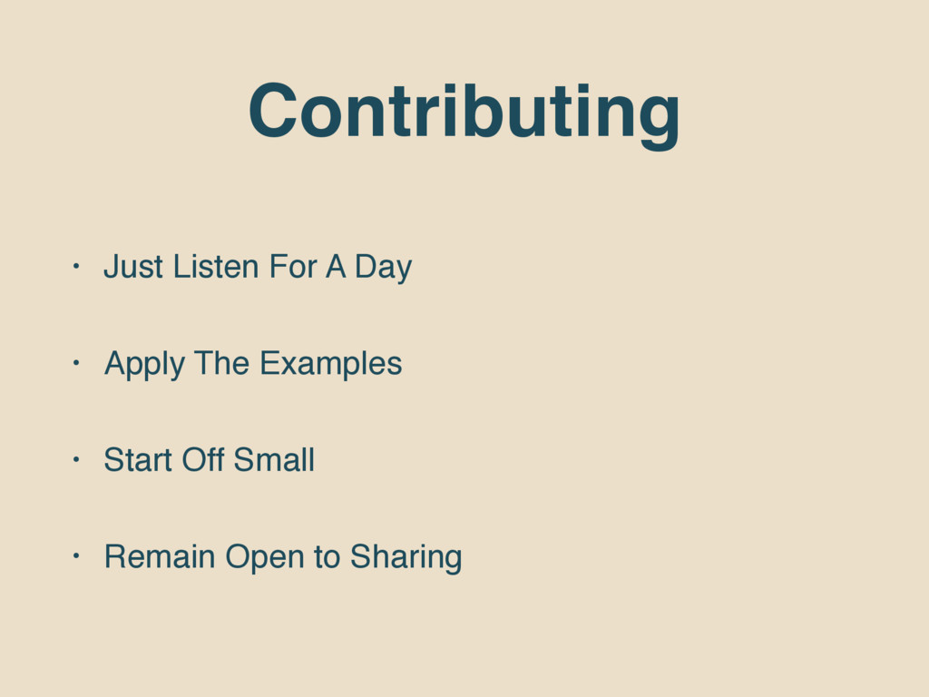 Contributing • Just Listen For A Day • Apply Th...