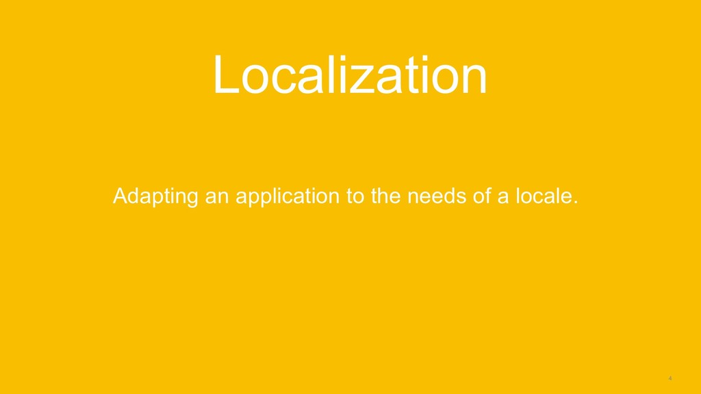 4 Localization Adapting an application to the n...