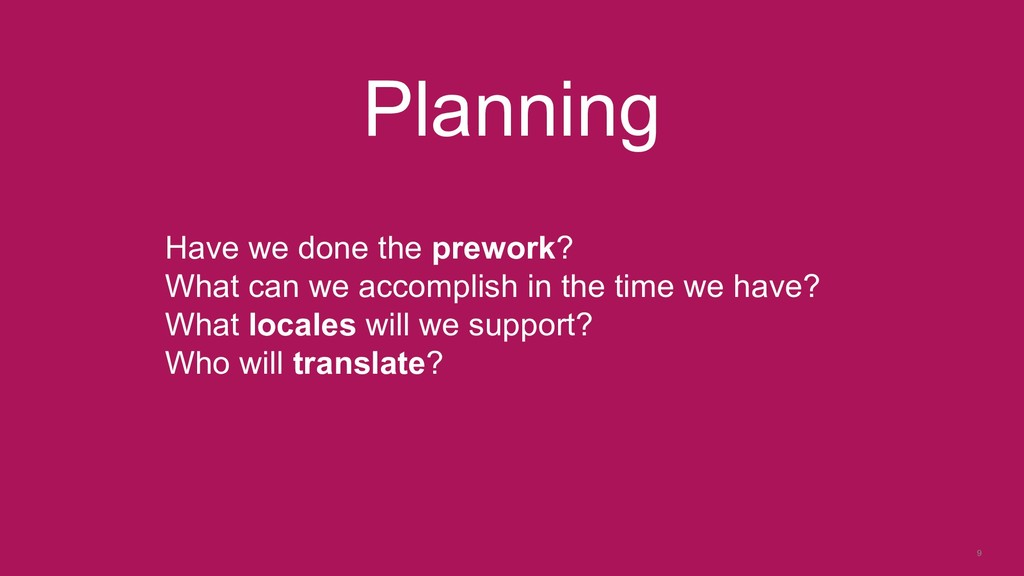 9 Planning Have we done the prework? What can w...