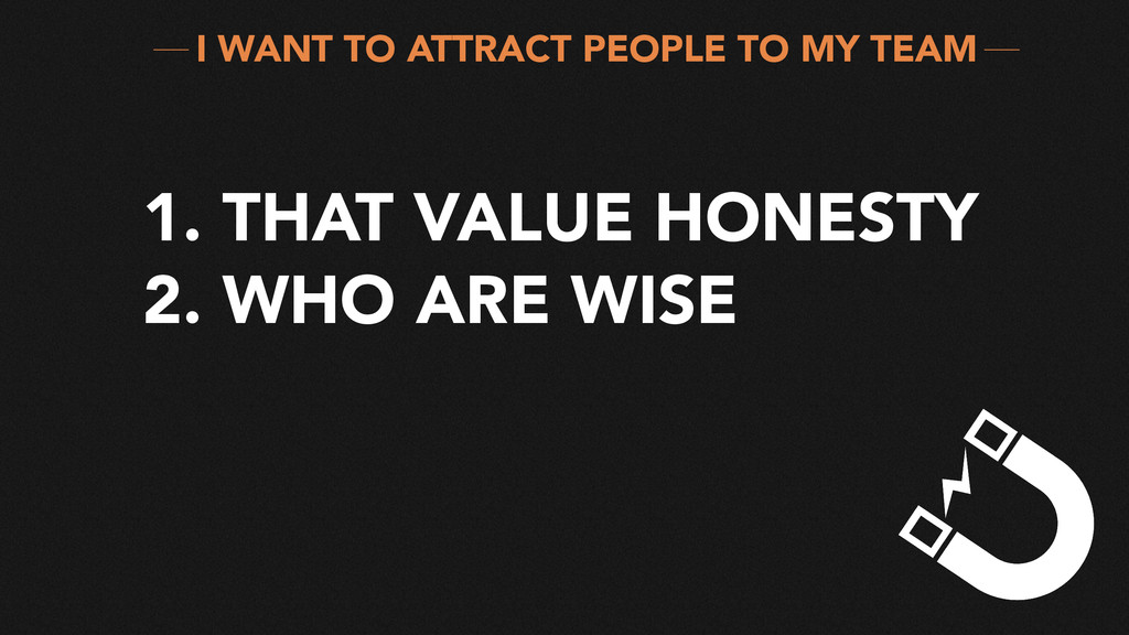 1. THAT VALUE HONESTY 2. WHO ARE WISE I WANT TO...