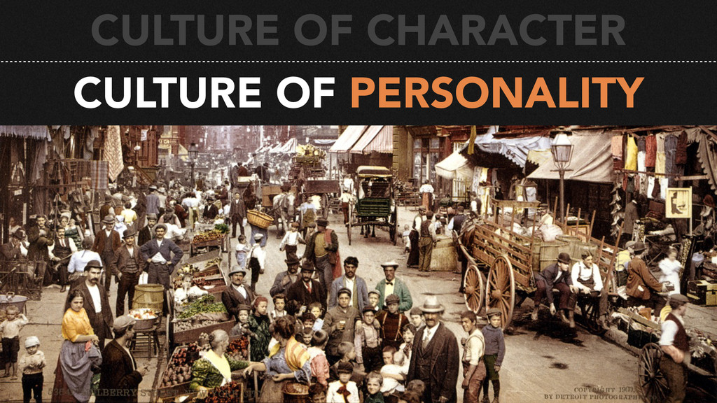 CULTURE OF PERSONALITY CULTURE OF CHARACTER CUL...