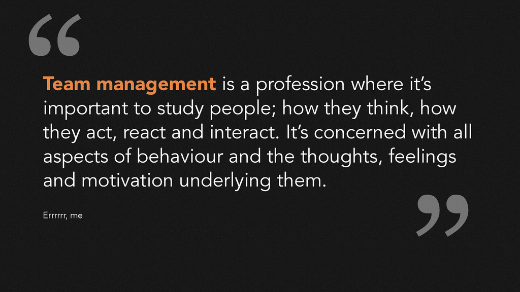 Team management is a profession where it's impo...