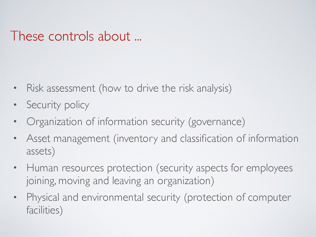 These controls about ... • Risk assessment (how...