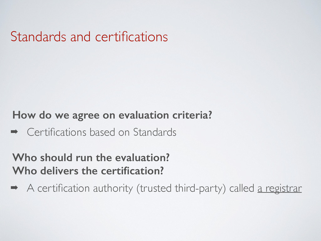 Standards and certifications How do we agree on ...