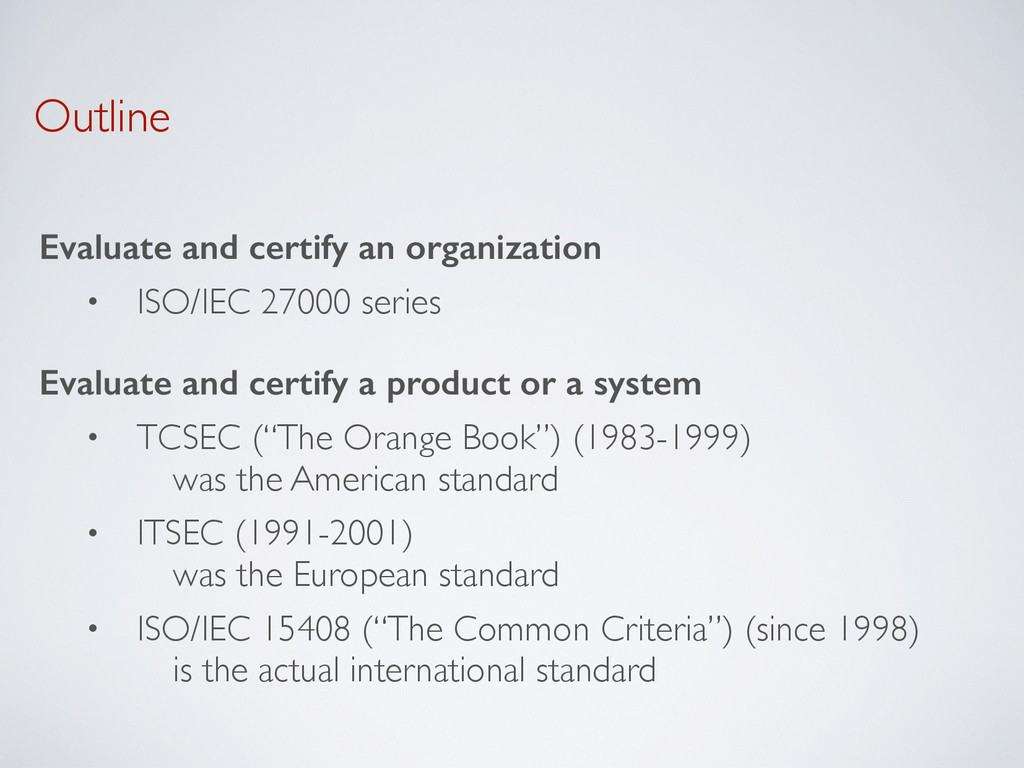 Outline Evaluate and certify an organization • ...