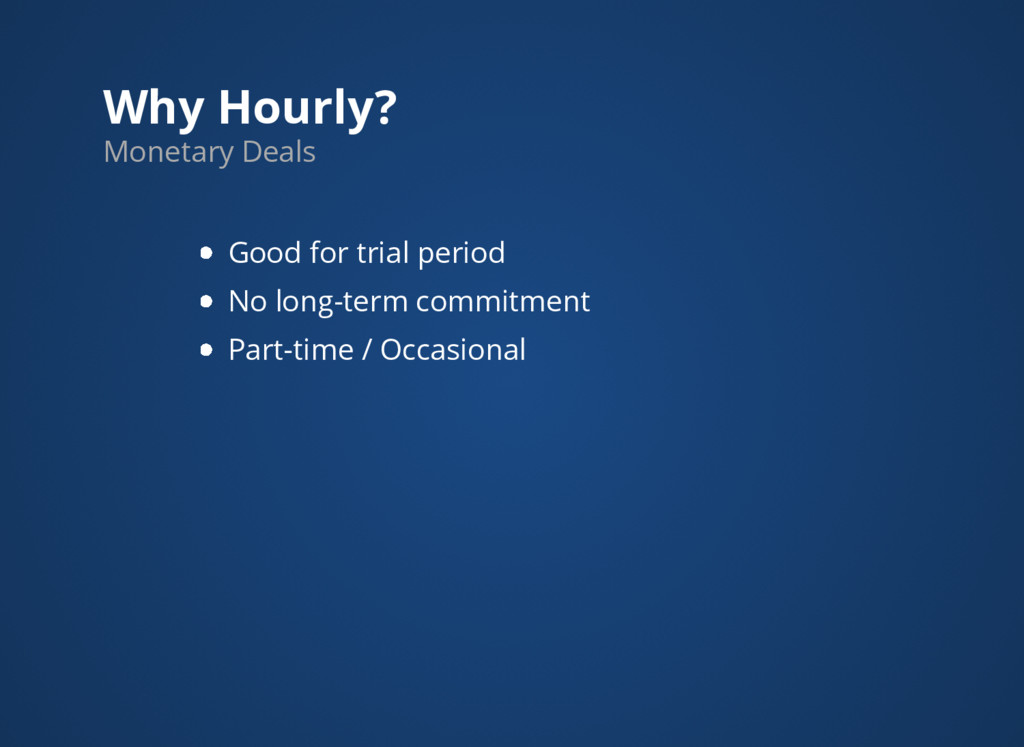 Why Hourly? Monetary Deals Good for trial perio...