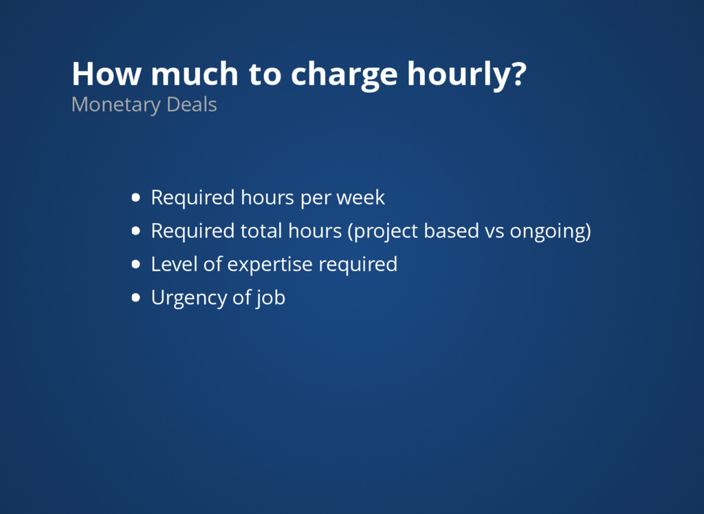 How much to charge hourly? Monetary Deals Requi...