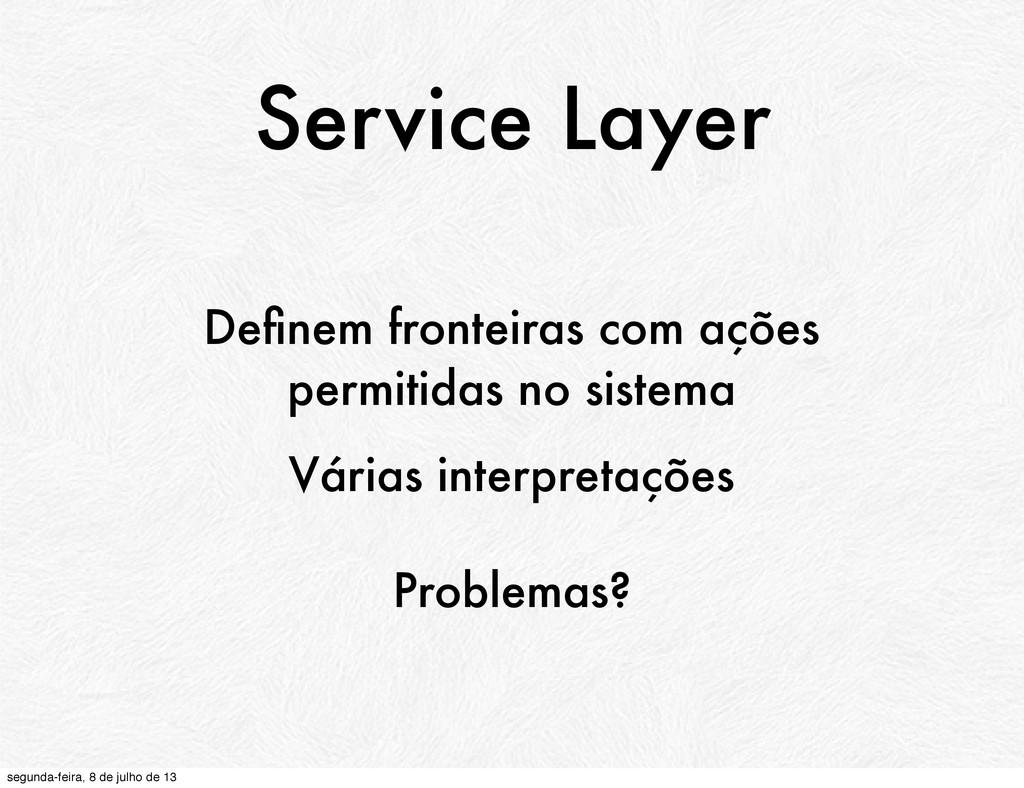 Service Layer Definem fronteiras com ações permi...