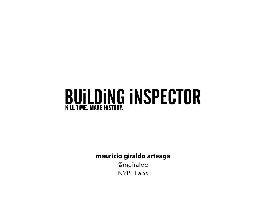 mauricio giraldo arteaga @mgiraldo NYPL Labs