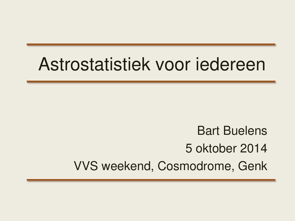 Astrostatistiek voor iedereen Bart Buelens 5 ok...