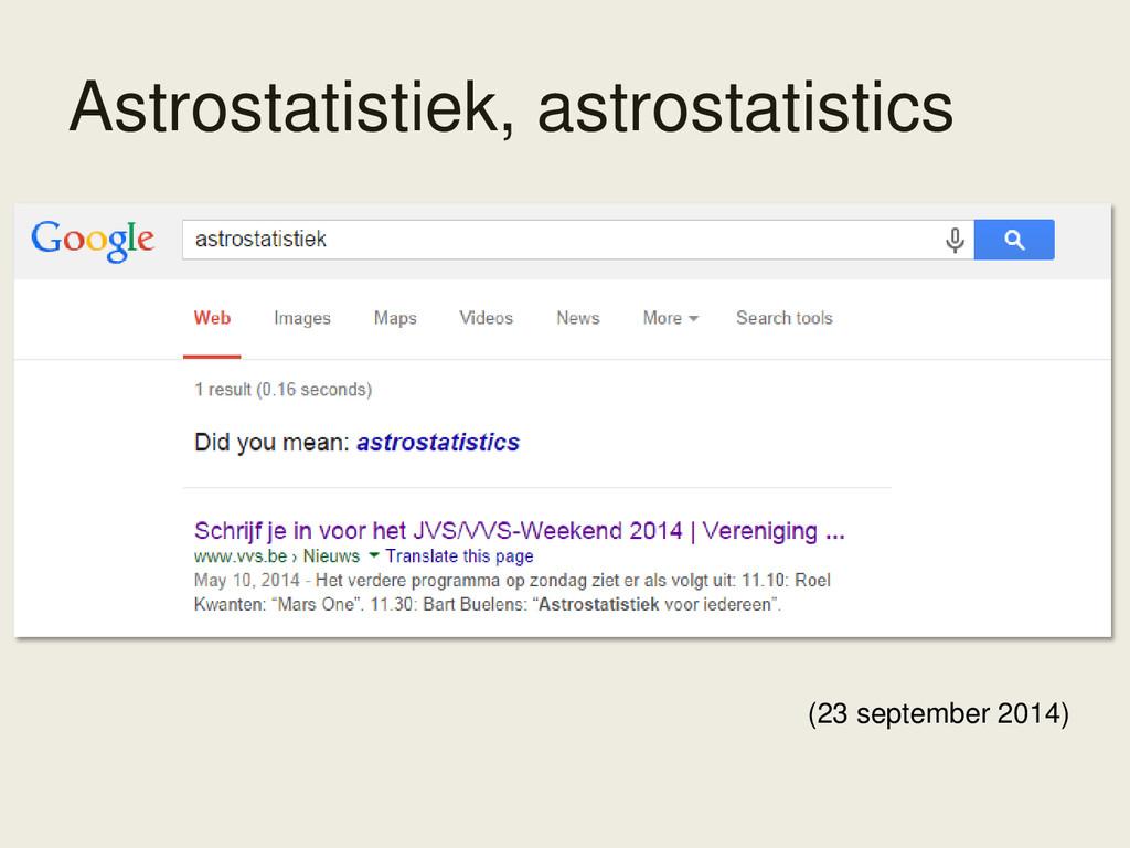 (23 september 2014) Astrostatistiek, astrostati...