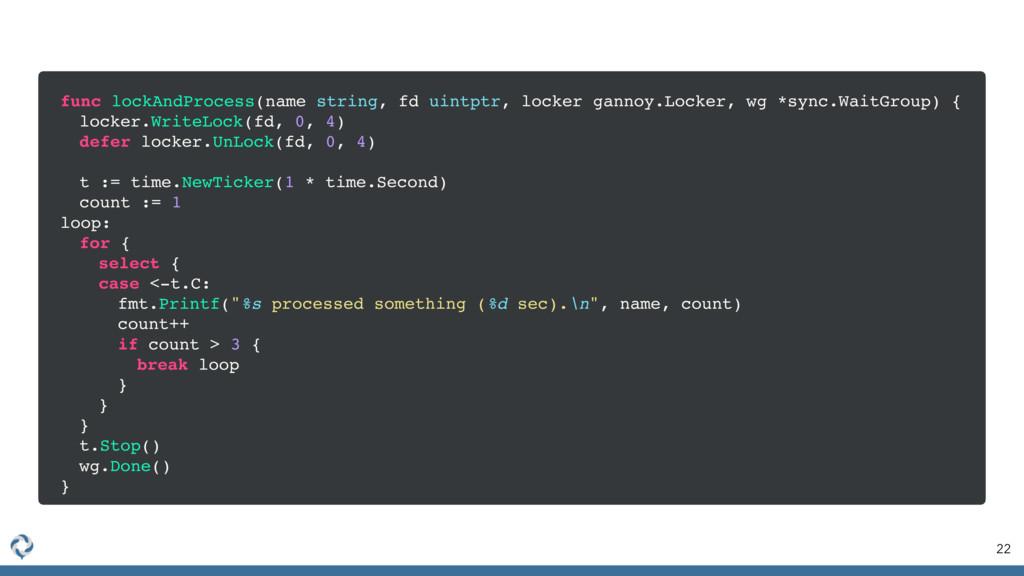 22 func lockAndProcess(name string, fd uintptr,...