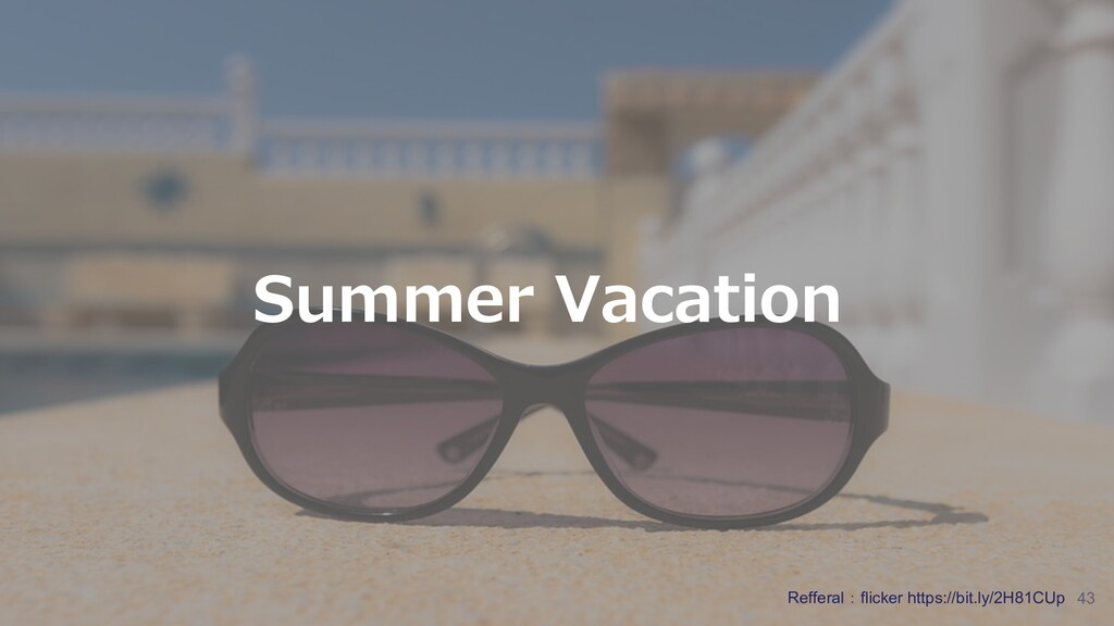 #abejaai 43 Summer Vacation Refferal:flicker ht...
