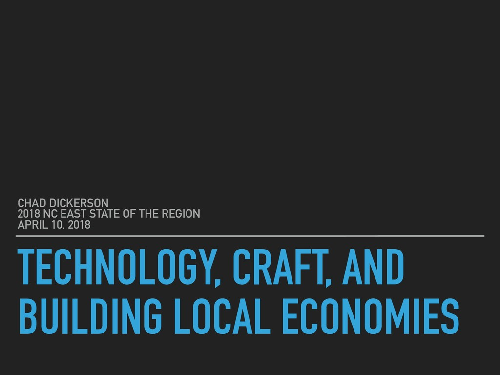 TECHNOLOGY, CRAFT, AND BUILDING LOCAL ECONOMIES...