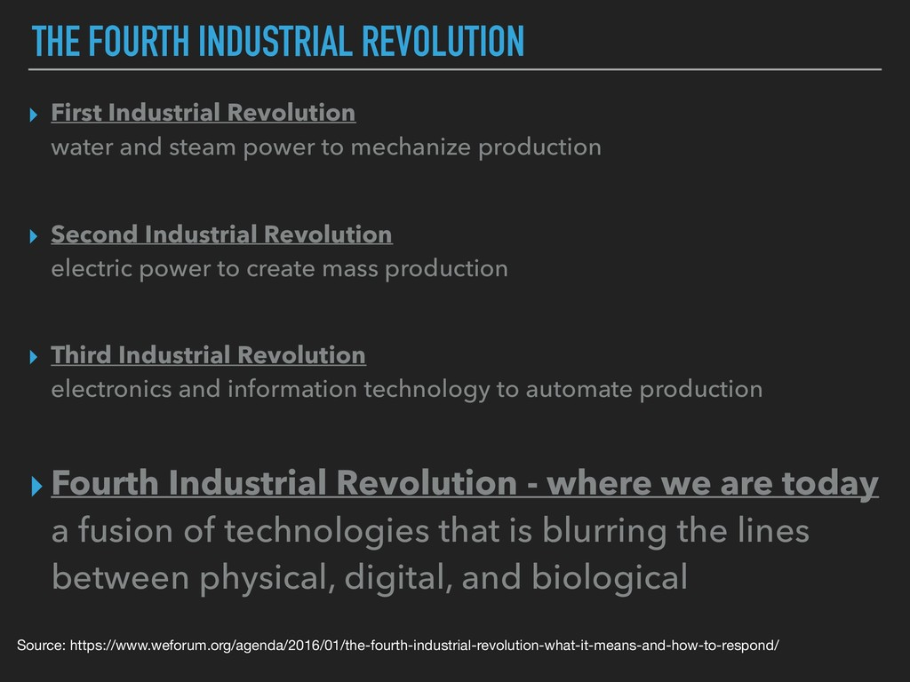 THE FOURTH INDUSTRIAL REVOLUTION ▸ First Indust...