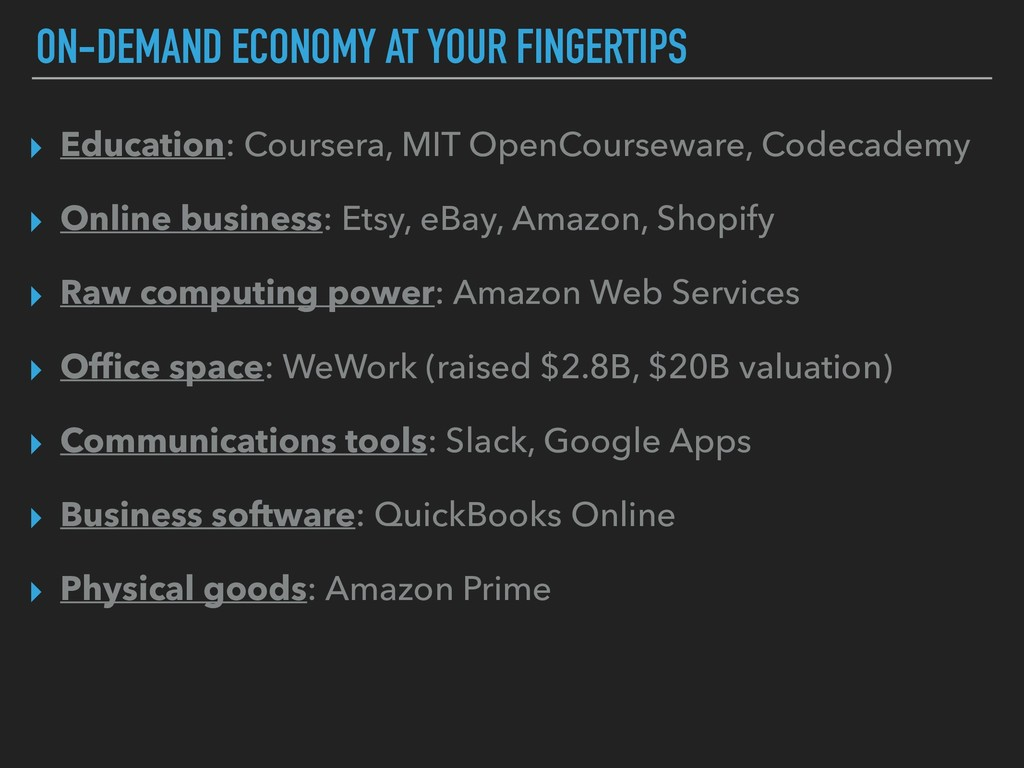ON-DEMAND ECONOMY AT YOUR FINGERTIPS ▸ Educatio...