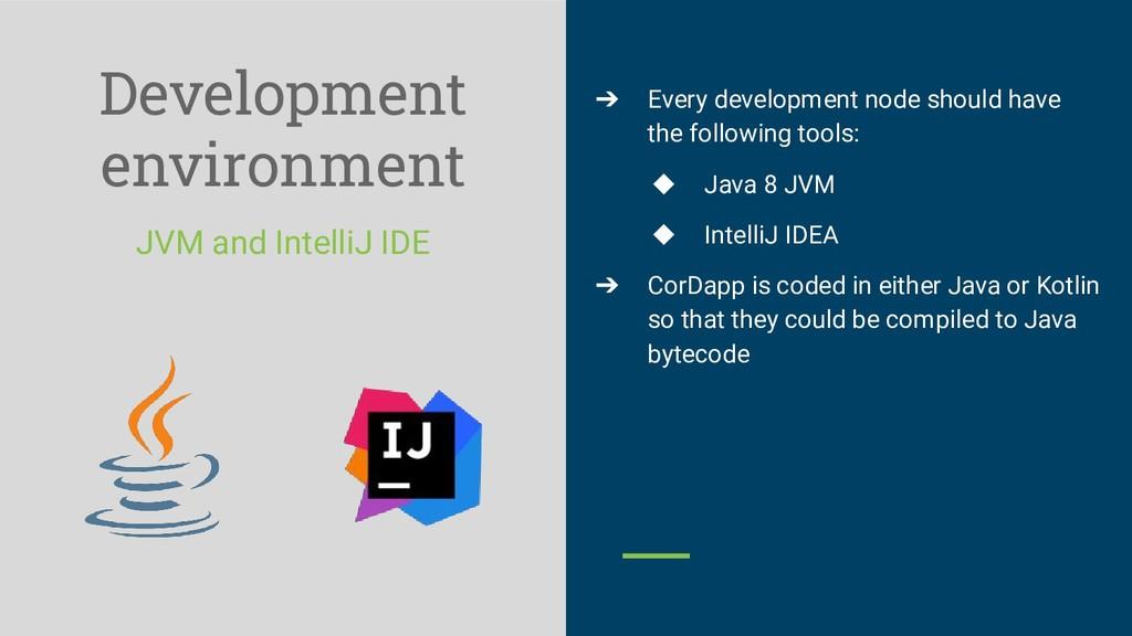 Development environment JVM and IntelliJ IDE ➔ ...