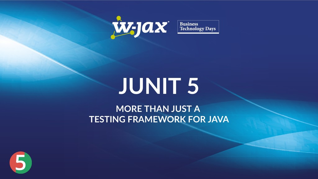 5 JUNIT 5 MORE THAN JUST A TESTING FRAMEWORK FO...