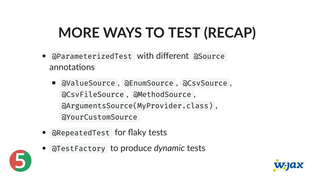 5 MORE WAYS TO TEST (RECAP) @ParameterizedTest ...