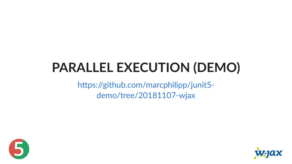 5 PARALLEL EXECUTION (DEMO) h ps:/ /github.com/...