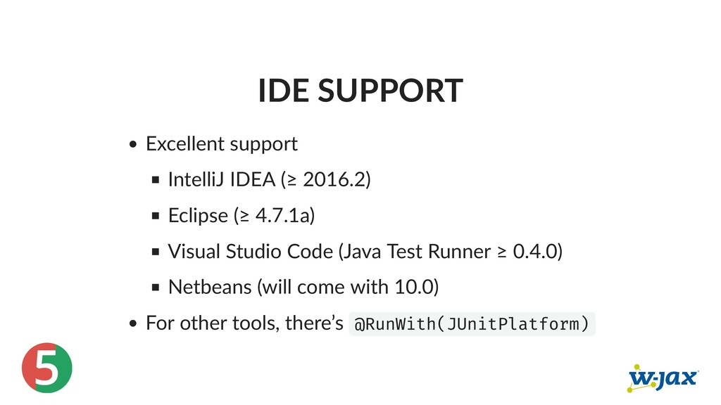 5 IDE SUPPORT Excellent support IntelliJ IDEA (...