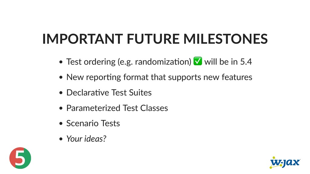 5 IMPORTANT FUTURE MILESTONES Test ordering (e....