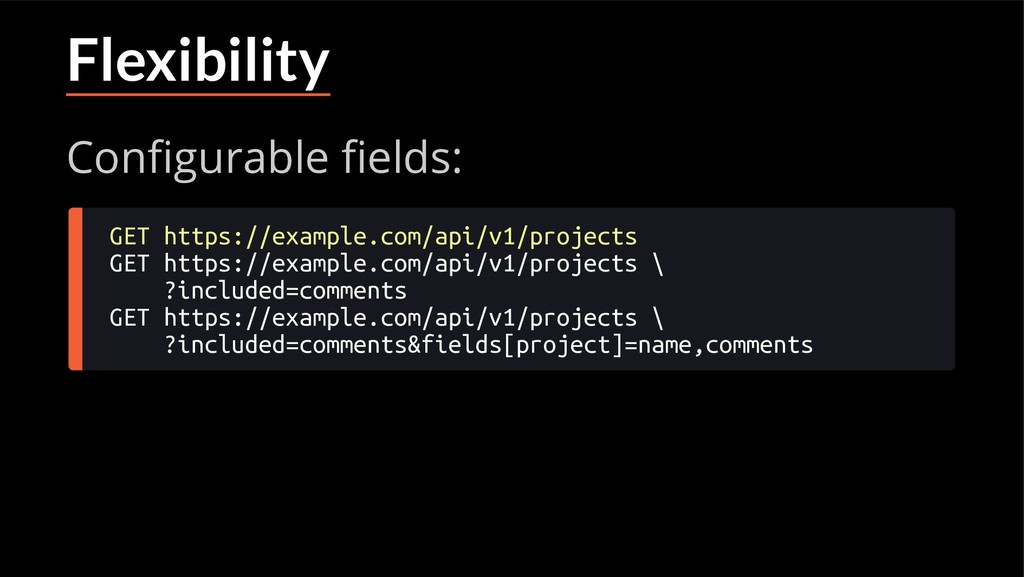 Flexibility Con gurable elds: GET https://examp...