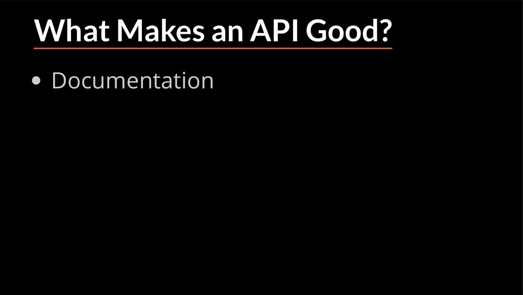 What Makes an API Good? Documentation