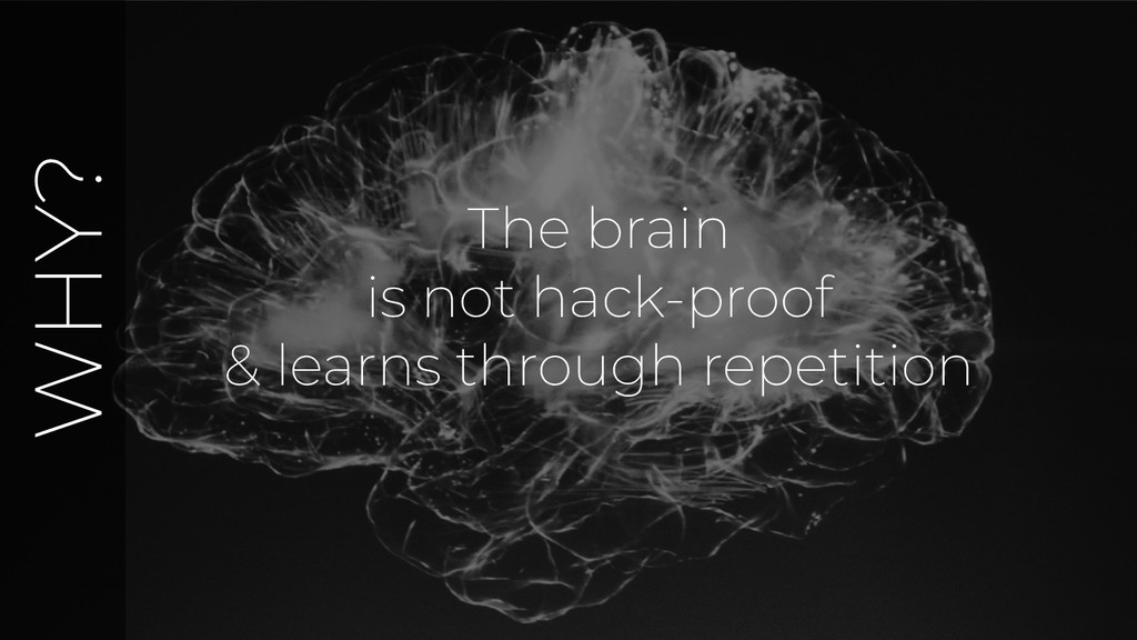 The brain is not hack-proof & learns through re...
