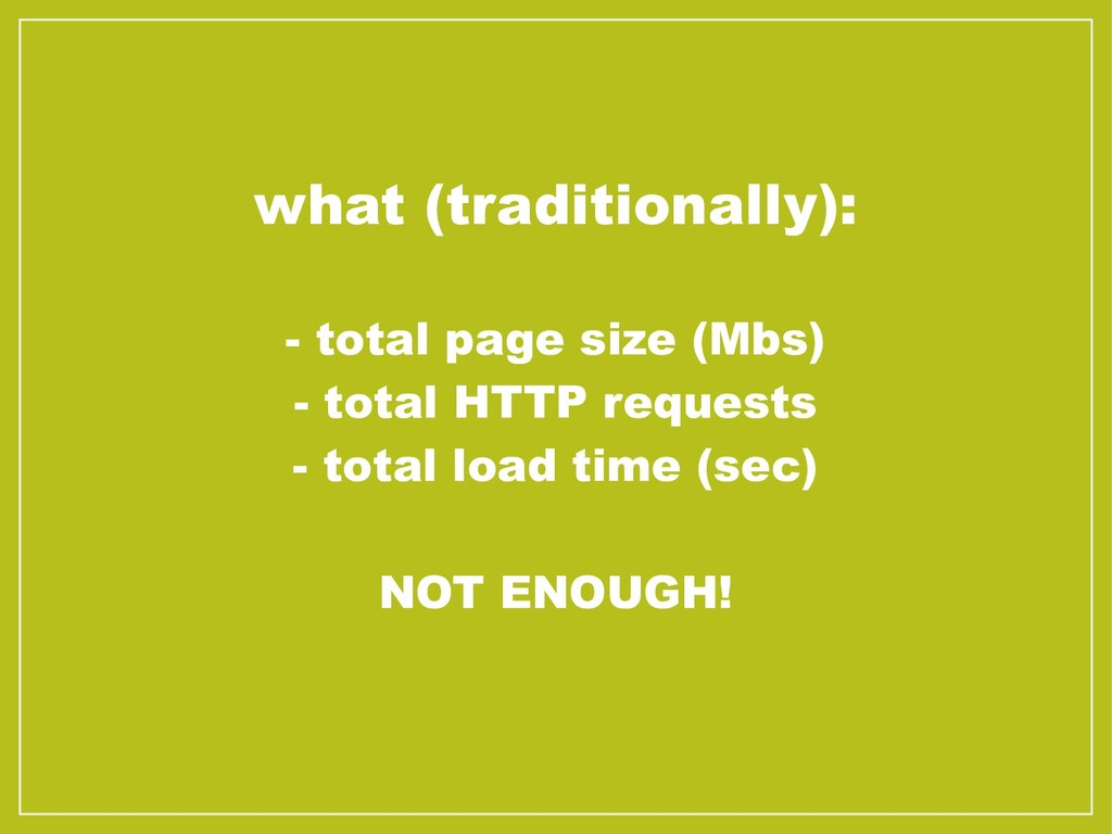 what (traditionally): - total page size (Mbs) -...